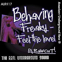 DJ Rawcut | Behaving Freaky : Feel the Love!
