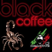 DJ Reactive | Black Coffee