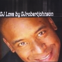 Djrobertjohnson | DJ Love