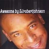 Djrobertjohnson | Awesome