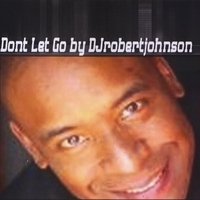 Djrobertjohnson | Don't Let Go