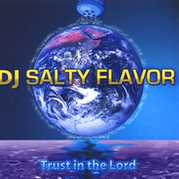 DJ Salty Flavor | Trust in the Lord