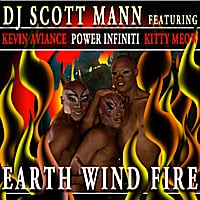 DJ Scott Mann, Power Infiniti, Kitty Meow & Kevin Aviance | Earth Wind Fire (feat. Kevin Aviance, Power Infiniti & Kitty Meow)