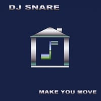 DJ Snare | Make You Move