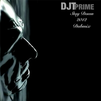 Djt Prime | Stay Down 2012 Dubmix
