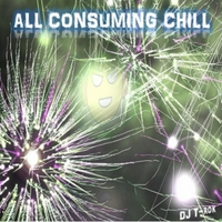 DJ T-Rok | All Consuming Chill- EP