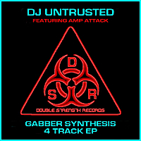 DJ Untrusted | The Gabber Synthesis - EP