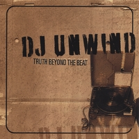 DJ Unwind | Truth Beyond the Beat