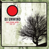 DJ Unwind | Far From Here the EP