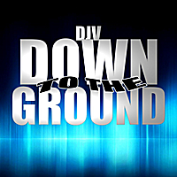 Djv | Down to the Ground