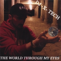 DJ X TECH | THE WORLD THROUGH MY EYES