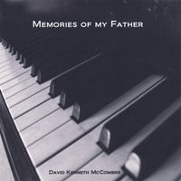 Dkm - David Kenneth Mccomber | Memories of My Father