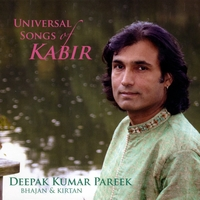 Deepak Kumar Pareek | Universal Songs of Kabir