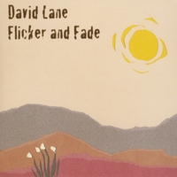 David Lane | Flicker and Fade