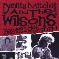 Dennis Mitchell and the Wilsons | Hot Pink Suit 1988-1992