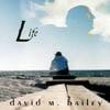 david m. bailey: Life