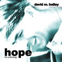 david m. bailey | HOPE - the 2 CD anthology