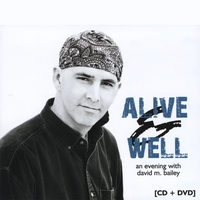 David M. Bailey | Alive & Well CD+DVD