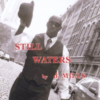 D. Mills | Still Waters