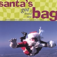 Dmitri Matheny | Santa's Got a Brand New Bag