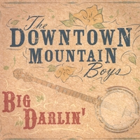 The Downtown Mountain Boys | Big Darlin'