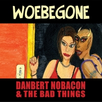 Danbert Nobacon and The Bad Things | Woebegone