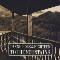 Dan Nichols and Eighteen | To The Mountains