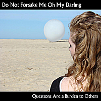 Do Not Forsake Me Oh My Darling | Questions Are a Burden to Others