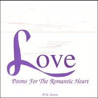 D.N. Sutton | LOVE Poems for the Romantic Heart