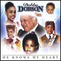 Dobby Dobson | He Knows My Heart