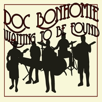 Doc Bonhomie | Waiting to Be Found