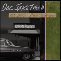 Doc Jake Trio | The Moon Room Sessions