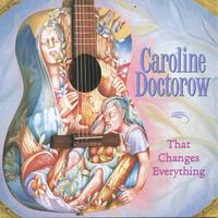 Caroline Doctorow | That Changes Everything