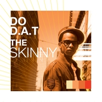 Do D.A.T. | The Skinny Ep