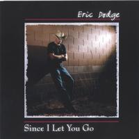 Eric Dodge | Since I Let You Go