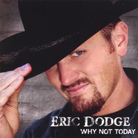 Eric Dodge | Why Not Today