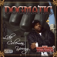 Dogmatic | Like coleman young
