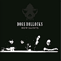 Dogs Bollocks | New Saints