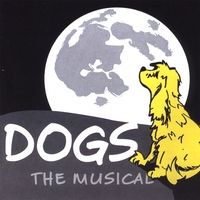 Dogs: The Musical | Dogs: The Musical