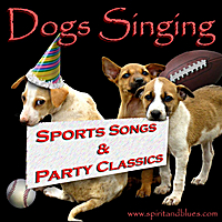Dogs Singing | Sports Songs and Party Classics