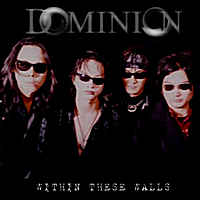 Dominion | Within These Walls