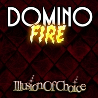 Domino Fire | Illusion of Choice