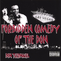 Don Tjernagel | Forbidden Comedy of The DON