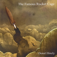 Donal Hinely | The Famous Rocket Cage