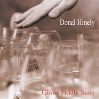 Donal Hinely | Ghost Fiddle Suite