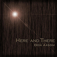 Don Axsom | Here and There
