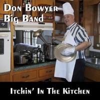 Don Bowyer Big Band | Itchin' in the Kitchen