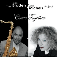 Don Braden & Julie Michels | The Braden Michels Project: Come Together