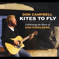 Don Campbell | Kites to Fly: Celebrating the Music of Dan Fogelberg