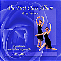 Don Caron | The First Class Album Blue Volume (revised) Music for Ballet Class